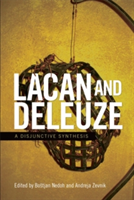 Lacan and Deleuze A Disjunctive Synthesis