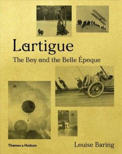Lartigue : The Boy and the Belle Epoque