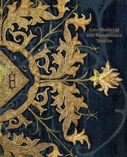 Late-Medieval and Reinaissance Textiles