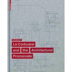 Le Corbusier and the Architectural Promenade