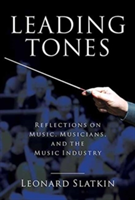Leading Tones Reflections on Music, Musicians, and the Music Industry