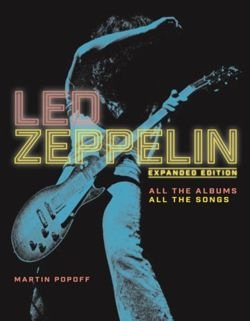 Led Zeppelin : All the Albums, All the Songs, Expanded Edition