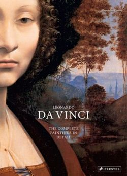 Leonardo Da Vinci: The Complete Paintings in Detail