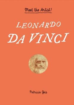 Leonardo da Vinci : Meet the Artist!