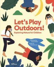 Let's Play Outdoors! : Exploring Nature for Children