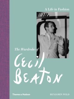 Life in Fashion The Wardrobe of Cecil Beaton