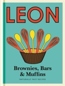 Little Leon: Brownies, Bars & Muffins : Naturally Fast Recipes
