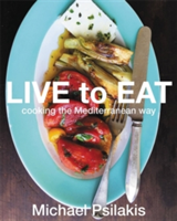 Live To Eat Cooking the Mediterranean Way