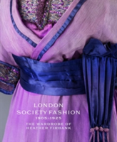 London Society Fashion 1905 - 1925 The Wardrobe of Heather Firbank