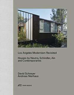 Los Angeles Modernism Revisited : Houses by Neutra, Schindler Ain and Contemporaries