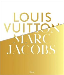 Louis Vuitton / Marc Jacobs In Association with the Musee des Arts Decoratifs, Paris