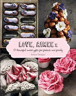 Love, Aimee X: 50 beautiful sweet gifts for friends & family