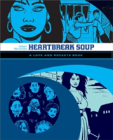 Love And Rockets: Heartbreak Soup The First Volume of 'Palomar' Stories from Love & Rockets