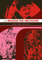 Love And Rockets: Maggie The Mechanic The First Volume of 'Locas' Stories from Love and Rockets