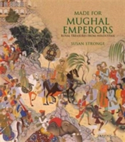 Made for Mughal Emperors Royal Treasures from Hindustan