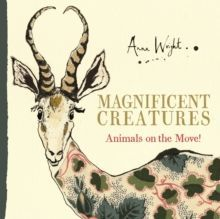 Magnificent Creatures : Animals on the Move!