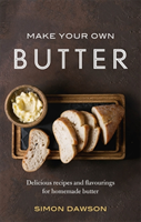 Make Your Own Butter Delicious recipes and flavourings for homemade butter