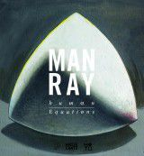 Man Ray. Human Equations. A Journey from Mathematics to Shakespeare