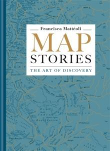 Map Stories : The Art of Discovery