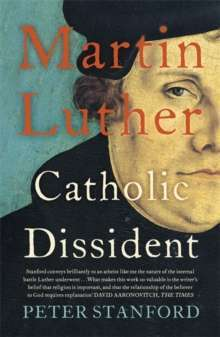 Martin Luther : Catholic Dissident