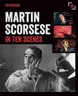 Martin Scorsese in Ten Scenes: The stories behind the key moments of cinematic genius