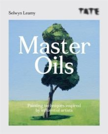 Master Oils : Painting techniques inspired by influential artists