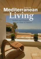 Mediterranean Living Stylish and Elegant or Close to Nature