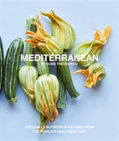 Mediterranean Naturally nourishing recipes from the world's healthiest diet