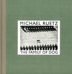 Michael Ruetz – The Family of Dog