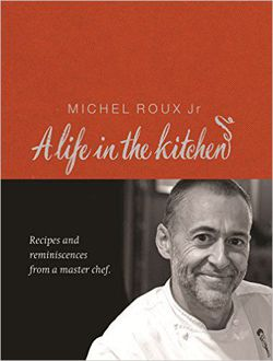 Michel Roux: A Life In The Kitchen