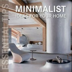 Minimalist Ideas for Your Home. Essential tips