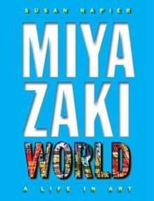 Miyazakiworld A Life in Art