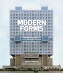 Modern Forms A Subjective Atlas of 20th Century Architecture