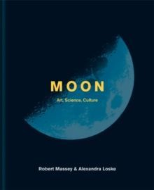 Moon : Art, Science, Culture