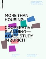 More than Housing Cooperative Planning - A Case Study from Zurich