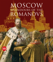 Moscow Splendours of the Romanovs
