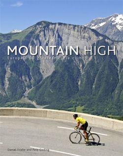Mountain High Europe's 50 Greatest Cycle Climbs