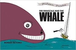 Julian Tuwim. Mr Miniscule and the Whale