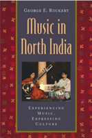 Music in North India Experiencing Music, Expressing Culture