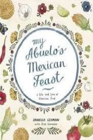 My Abuelo's Mexican Feast : A Life and Love of Mexican Food