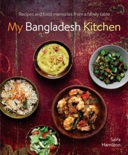 My Bangladesh Kitchen : Recipes and food memories from a family table