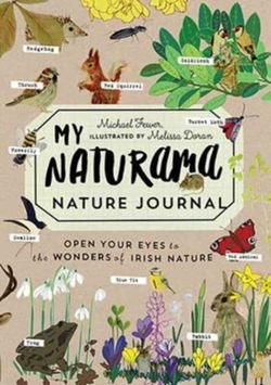 My Naturama Nature Journal : Open Your Eyes to the Wonders of Irish Nature