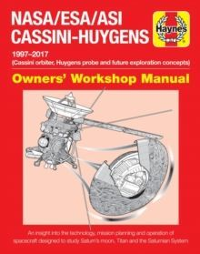 NASA/ESA/ASI Cassini-Huygens Owners' Workshop Manual : 1997 onwards