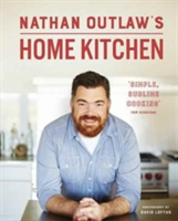 Nathan Outlaw's Home Kitchen 100 recipes to cook for family and friends
