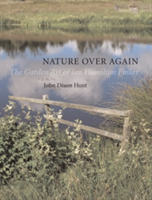 Nature Over Again The Garden Art of Ian Hamilton Finlay