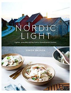 Nordic Light Lighter, everyday eating from a Scandinavian kitchen