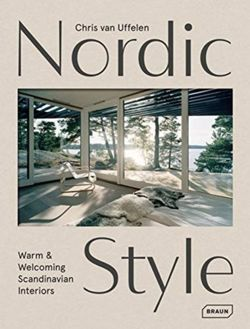 Nordic Style : Warm & Welcoming Scandinavian Interiors