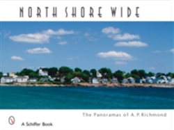 North Shore Wide The Panoramas of Arthur P. Richmond