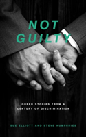 Not Guilty Queer Stories from a Century of Discrimination