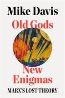 Old Gods, New Enigmas Marx's Lost Theory
